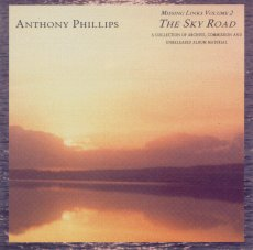 Anthony Phillips - Missing Links Volume 2: the Sky Road  CD (album) cover