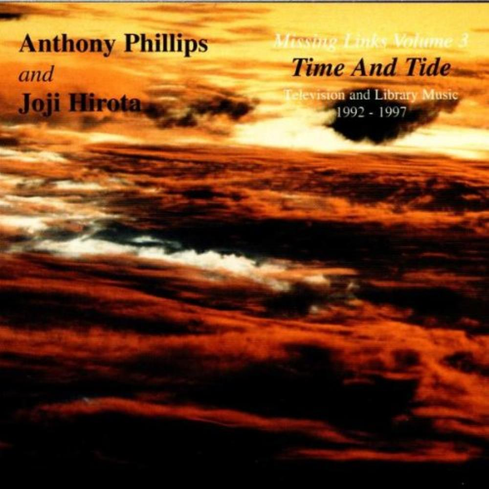 Anthony Phillips - Anthony Phillips & Joji Hirota: Missing Links, Volume 3 - Time & Tide CD (album) cover