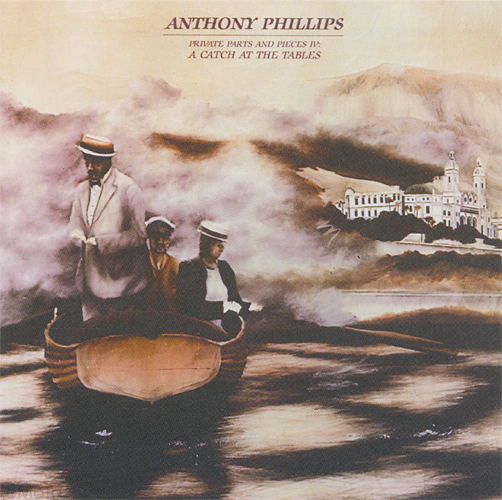 Anthony Phillips Private Parts & Pieces IV: A Catch At The Tables album cover