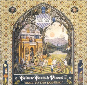 Anthony Phillips - Private Parts & Pieces II: Back To The Pavillion CD (album) cover