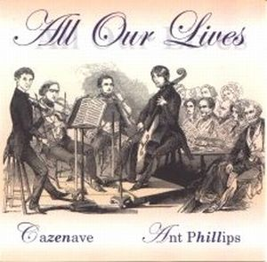 Anthony Phillips - All Our Lives CD (album) cover