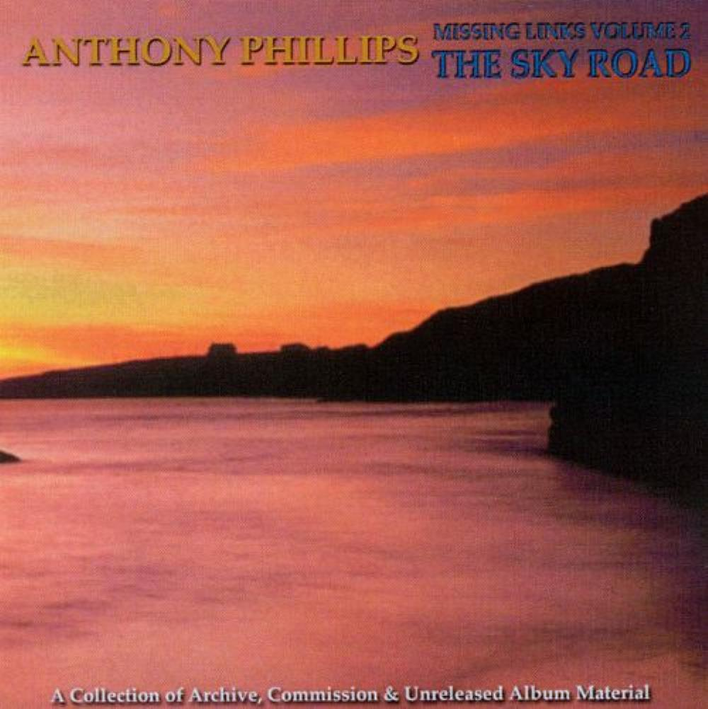 Anthony Phillips - Missing Links, Volume 2 - The Sky Road CD (album) cover