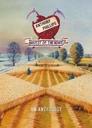 Anthony Phillips Harvest of the Heart: An Anthology album cover