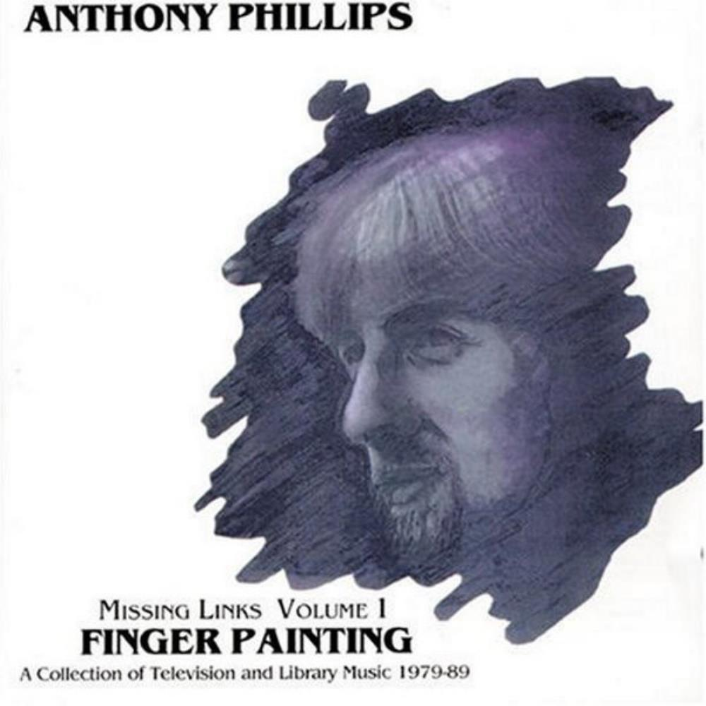 Anthony Phillips - Missing Links, Volume 1 - Finger Painting CD (album) cover