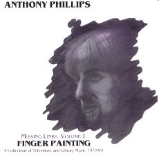 Anthony Phillips The Missing Links Volume 1 - Finger Painting  album cover