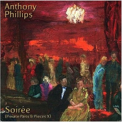 Anthony Phillips - Private Parts & Pieces X: Soir�e CD (album) cover