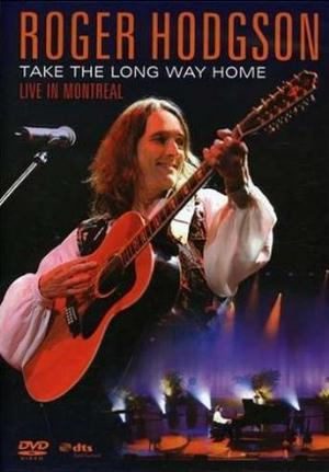 Roger Hodgson - Take the Long Way Home - Live in Montreal CD (album) cover