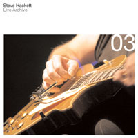 Live Archive 03 by HACKETT, STEVE album cover
