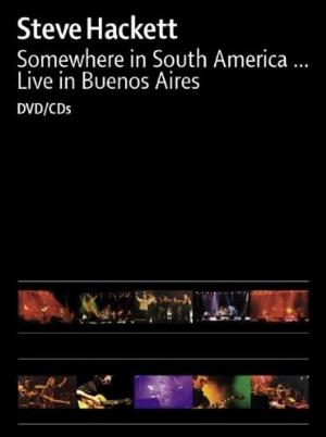 Steve Hackett - Somewhere In South America... - Live In Buenos Aires (DVD) CD (album) cover