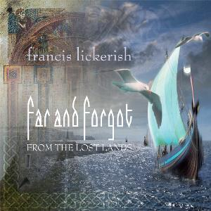 Francis Lickerish Far And Forgot - From The Lost Lands album cover