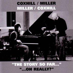 Miller & Coxhill - Coxhill/Miller Miller/Coxhill / The Story So Far... ...Oh Really? CD (album) cover