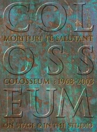 Morituri Te Salutant: 1968-2003 On Stage & In The Studio (4CD) by COLOSSEUM album cover