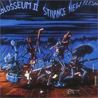 Colosseum II Strange New Flesh album cover