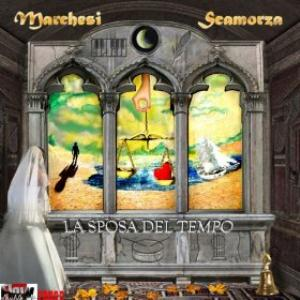 Marchesi Scamorza - La Sposa Del Tempo CD (album) cover