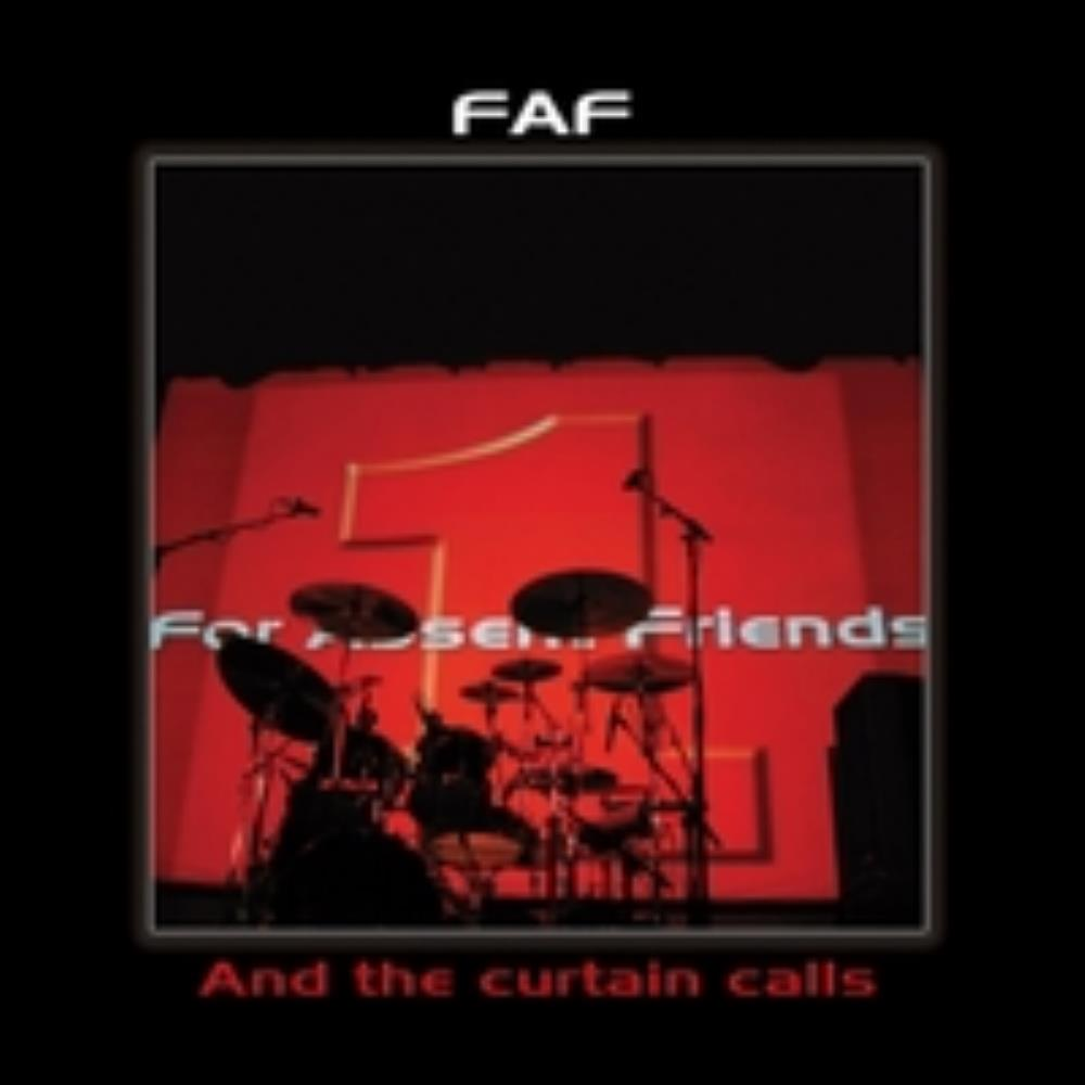 And The Curtain Calls by FOR ABSENT FRIENDS album cover