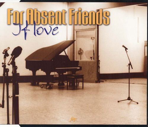 For Absent Friends If Love album cover