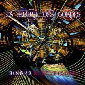 Singes Electriques by THEORIE DES CORDES, LA album cover