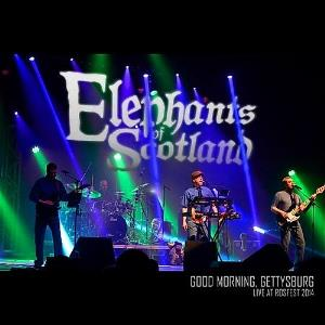 Good Morning, Gettysburg Live At Rosfest 2014 by ELEPHANTS OF SCOTLAND album cover