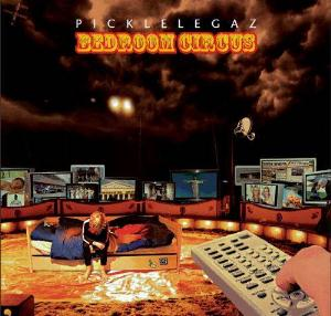 Picklelegaz Bedroom Circus album cover