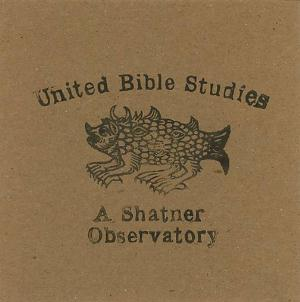 United Bible Studies A Shatner Observatory album cover