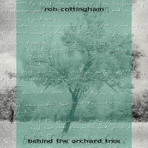 Rob Cottingham Behind the Orchard Tree album cover