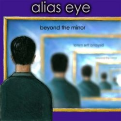 Alias Eye Beyond The Mirror album cover