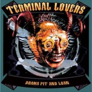 Terminal Lovers Drama Pit And Loan album cover