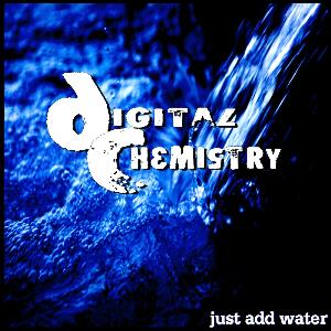 Digital Chemistry Just Add Water album cover