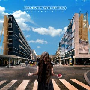 Solipsistic by SEMANTIC SATURATION album cover