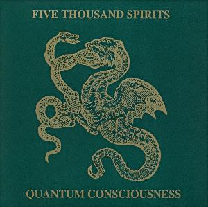 Quantum Consciousness by FIVE THOUSAND SPIRITS album cover