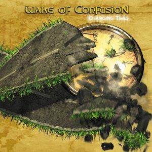 Wake of Confusion - Changing Times CD (album) cover