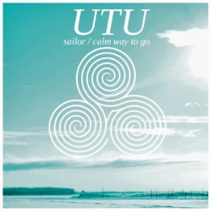 UTU Sailor / Calm Way to Go album cover