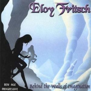 Eloy Fritsch Behind The Walls Of Imagination album cover