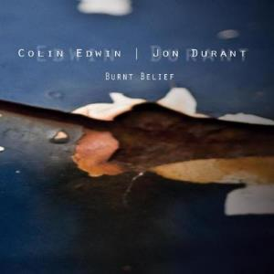 Burnt Belief by EDWIN AND JON DURANT, COLIN album cover