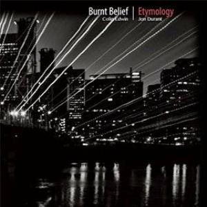 Burnt Belief | Etymology by EDWIN AND JON DURANT, COLIN album cover
