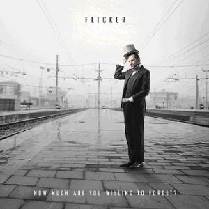 Flicker - How Much Are You Willing To Forget? CD (album) cover