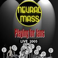 Neural Mass Playing For Fans album cover
