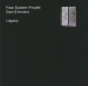 Gert Emmens Legacy (with Free System Projekt) album cover
