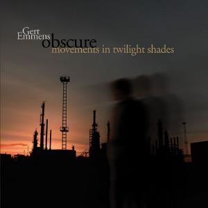 Gert Emmens - Obscure Movements in Twilight Shades CD (album) cover