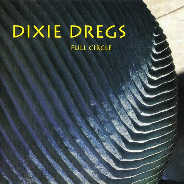 Full Circle by DIXIE DREGS album cover