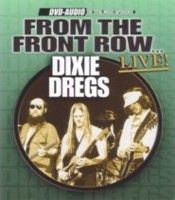 Dixie Dregs From The Front Row... Live! album cover