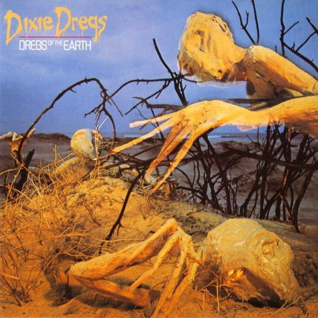 Dregs Of The Earth by DIXIE DREGS album cover