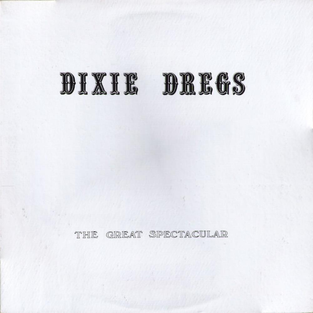 Dixie Dregs The Great Spectacular album cover