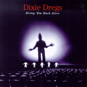 Dixie Dregs Bring 'Em Back Alive album cover