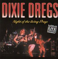 Dixie Dregs Night Of The Living Dregs  album cover