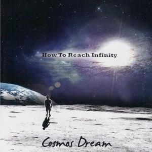Cosmos Dream How to Reach Infinity album cover