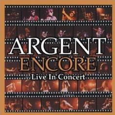 Argent - Encore: Live In Concert CD (album) cover