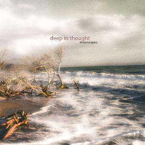 Deep in Thought Dreamscapes album cover