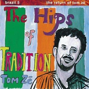 Tom Zé The Hips of Tradition album cover