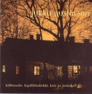 Kiiltomato, Kynttilänliekki, Kuu ja Aurinko by GUSTAVSON, JUKKA album cover